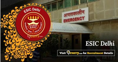 Employee's State Insurance Corporation (ESIC), Delhi