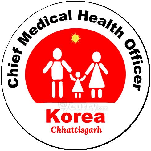 Chief Medical Health Officer, Korea (Chhattisgarh)