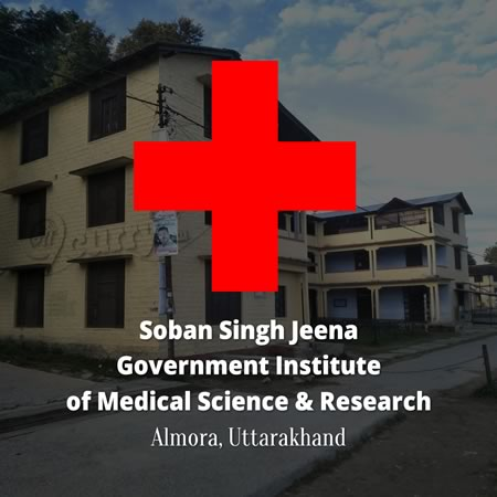 Soban Singh Jeena Government Institute of Medical Science & Research, Almora, Uttarakhand