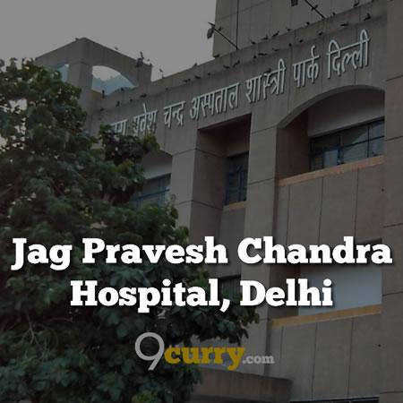 Jag Pravesh Chandra Hospital, New Delhi, Govt of Delhi (JPCH)